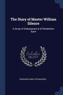 The Diary of Master William Silence  A Study of Shakespeare   of Elizabethan Sport