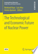 The Technological and Economic Future of Nuclear Power