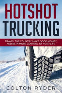 Pdf Hotshot Trucking: Travel the Country, Make Good Money, and Be in More Control of Your Life