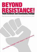 Beyond Resistance! Youth Activism and Community Change