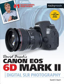David Busch S Canon Eos 6d Mark Ii Guide To Digital Slr Photography