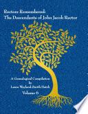 Rectors Remembered The Descendants Of John Jacob Rector Volume 6