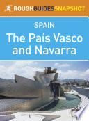 The Pa    s Vasco and Navarra Rough Guides Snapshot Spain  includes San Sebasti    n  the Costa Vasca  Bilbao  Vitoria Gasteiz  Pamplona and the Navarran Pyrenees