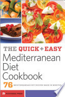 The Quick   Easy Mediterranean Diet Cookbook  76 Mediterranean Diet Recipes Made in Minutes