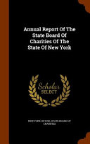 Read Online Annual Report of the State Board of Charities of the State of New York For Free