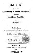 Schlüssel zu der nach Ollendorffs neuer Methode bearbeiteten französischen Sprachlehre von ---