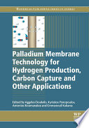 Palladium Membrane Technology for Hydrogen Production  Carbon Capture and Other Applications Book