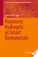 Polymeric Hydrogels As Smart Biomaterials Book PDF