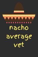 Nacho Average Vet