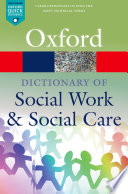 """A Dictionary of Social Work and Social Care"" by John Harris, Vicky White"