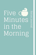 Five Minutes in the Morning a Focus Journal