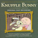 Knuffle Bunny: A Cautionary Musical Original Cast Recording