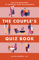 The Couple s Quiz Book  350 Fun Questions to Energize Your Relationship