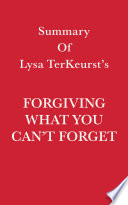 Summary of Lysa TerKeurst's Forgiving What You Can't Forget