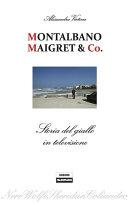 Montalbano, Maigret & Co. Storia del giallo in televisione