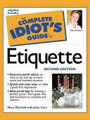 The Complete Idiot's Guide to Etiquette, 2e