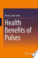 """Health Benefits of Pulses"" by Wendy J. Dahl"