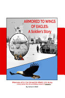 Armored to Wings of Eagles: A Soldier's Story