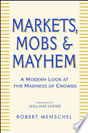 Markets, Mobs & Mayhem