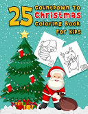 25 Countdown To Christmas Coloring Book For Kids