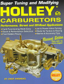 Super Tuning and Modifying Holley Carburetors