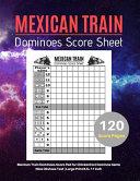 Mexican Train Score Sheets