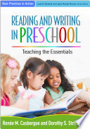 Reading and Writing in Preschool, Teaching the Essentials by Ren'e M. Casbergue,Dorothy S. Strickland PDF