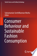 """Consumer Behaviour and Sustainable Fashion Consumption"" by Subramanian Senthilkannan Muthu"