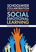 Schoolwide Collaboration for Transformative Social Emotional Learning