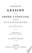 A Comprehensive Lexicon Of The Greek Language Adapted To The Use Of Colleges And Schools In The United States