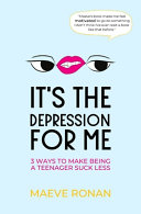 It s the Depression for Me Book