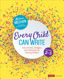 Every Child Can Write, Grades 2-5