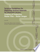 Technical Guidelines For Digitizing Archival Materials For Electronic Access Book PDF