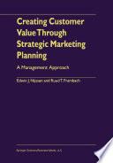 Creating Customer Value Through Strategic Marketing Planning