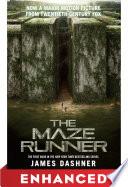 The Maze Runner: Enhanced Movie Tie-in Edition