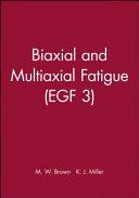 Biaxial and Multiaxial Fatigue  EGF 3  Book