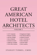 Great American Hotel Architects Volume 2