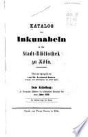 Katalog der Inkunabeln in der Stadt-Bibliothek zu Köln