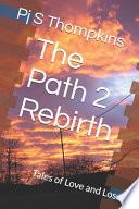 The Path 2 Rebirth