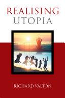 Realising Utopia