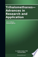 Trihalomethanes Advances In Research And Application 2013 Edition Book PDF