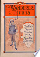 The Wanderer in Tijuana, Gambling, Liquor, Ponies, Girls, High Life 'n Everything by Edward C. Thomas PDF