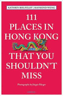 111 Places in Hong Kong That You Must Not Miss