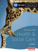 GCE AS Level Health and Social Care Double Award Book (for AQA)