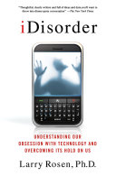 iDisorder: Understanding Our Obsession with Technology and Overcoming Its Hold on Us Pdf/ePub eBook