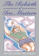 The Rebirth of Ira Masters