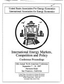 International Energy Markets, Competition, and Policy