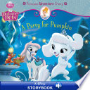 Palace Pets  A Party for Pumpkin  A Princess Adventure Story Book