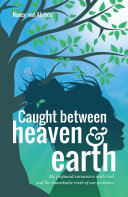 Caught Between Heaven   Earth