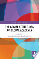 The Social Structures Of Global Academia
